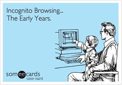 Incognito Browsing... The Early Years.