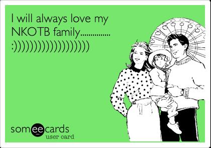 I will always love my  NKOTB family............... :%29%29%29%29%29%29%29%29%29%29%29%29%29%29%29%29%29%29%29