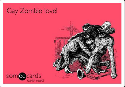 Gay Zombie love!