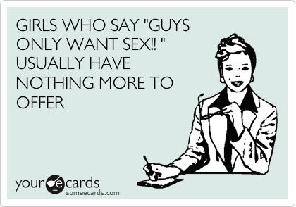 Girls that only wants sex