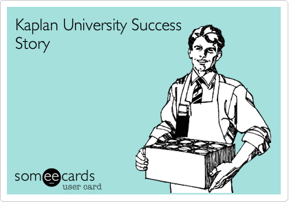 Kaplan University Success Story