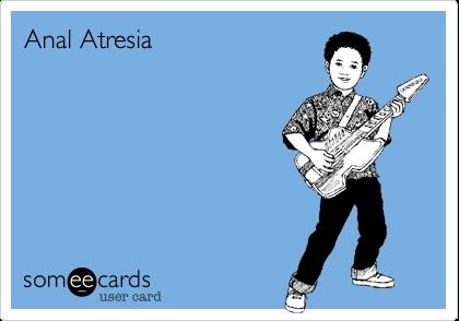 Anal Atresia