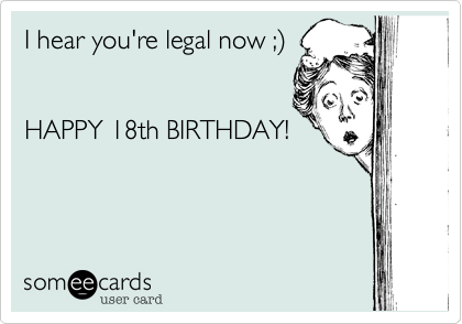 Todays News Entertainment Video Ecards and more at Someecards – Funny 18th Birthday Card