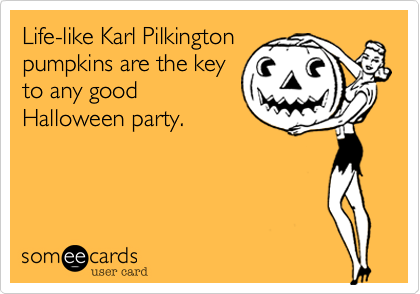 Life-like Karl Pilkington pumpkins are the key to any good Halloween party.