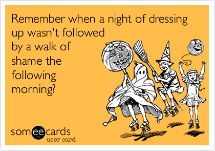 Remember when a night of dressing up wasn't followed by a walk of shame the following morning?