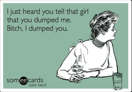 you dumped me