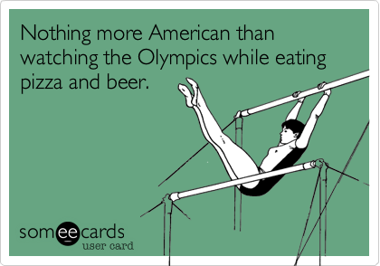 Nothing more American than watching the Olympics while eating pizza and beer.