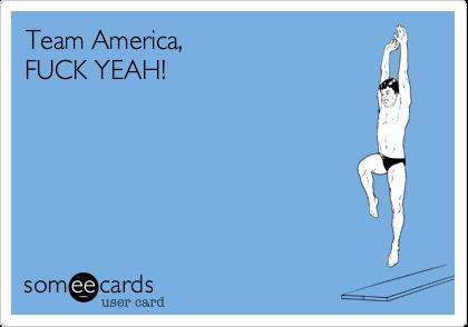 Team America, FUCK YEAH!