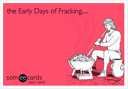 the Early Days of Fracking.....