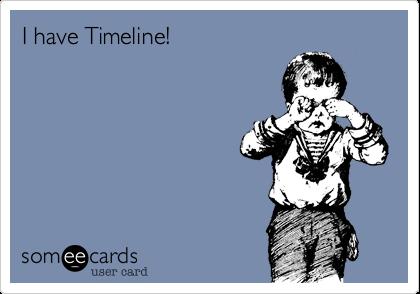 I have Timeline!