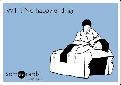 WTF? No happy ending?