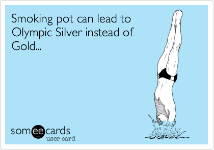 Smoking pot can lead to Olympic Silver instead of Gold...