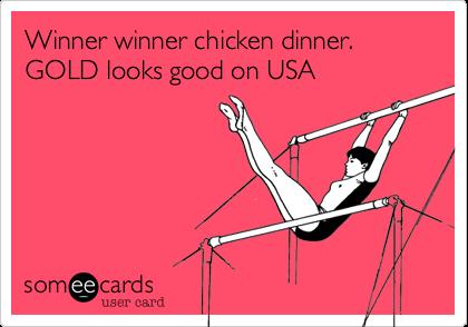 Winner winner chicken dinner. GOLD looks good on USA