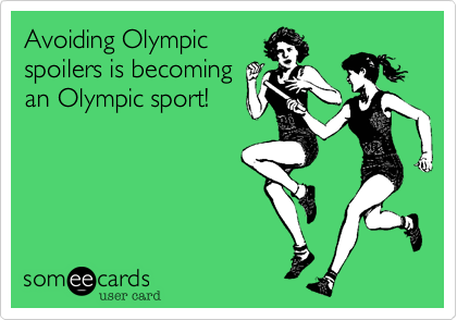 Avoiding Olympic spoilers is becoming an Olympic sport!