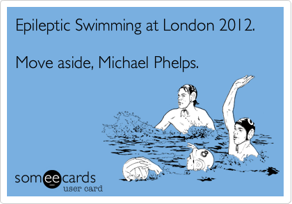 Epileptic Swimming at London 2012.  Move aside, Michael Phelps.