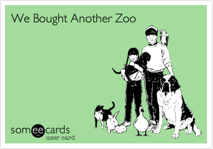 We Bought Another Zoo
