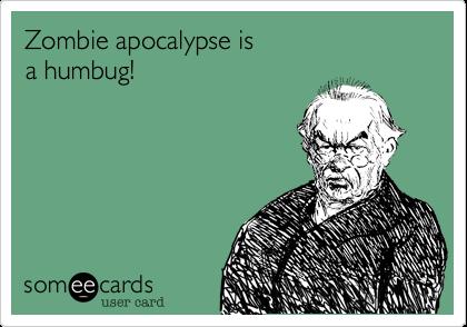 Zombie apocalypse is a humbug!