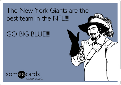 The New York Giants are the best team in the NFL!!!!   GO BIG BLUE!!!!