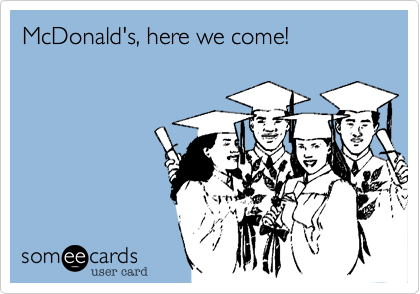 McDonald's, here we come!