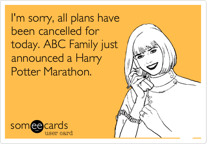 No running today, watching a Harry Potter movie marathon.