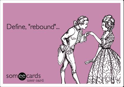 """Define, """"rebound""""..."""