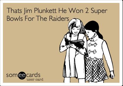 Thats Jim Plunkett He Won 2 Super Bowls For The Raiders