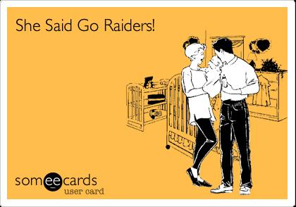 She Said Go Raiders!