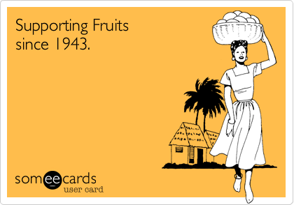 Supporting Fruits since 1943.