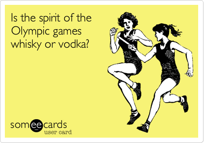 Is the spirit of the Olympic games whisky or vodka?