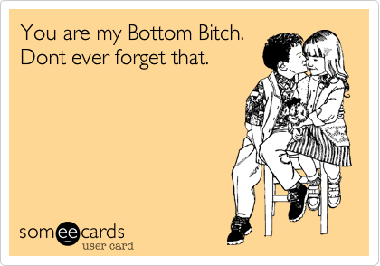 Bottom Bitch