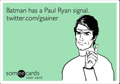 Batman has a Paul Ryan signal. twitter.com/gsainer