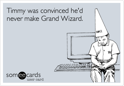 Timmy was convinced he'd never make Grand Wizard.