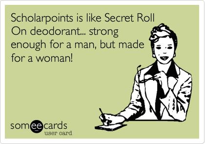 Scholarpoints Is Like Secret Roll On Deodorant Strong Enough For