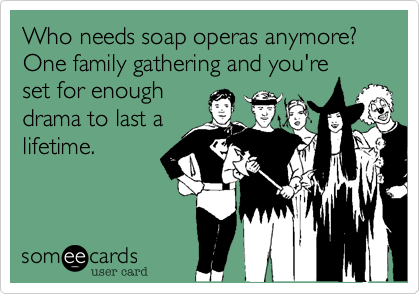 1345050092756_2898280 who needs soap operas anymore? one family gathering and you're set