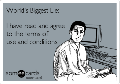 World's Biggest Lie:    I have read and agree   to the terms of use and conditions.