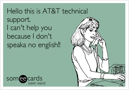 Hello This Is AT&T Technical Support. I Can't Help You Because I ...