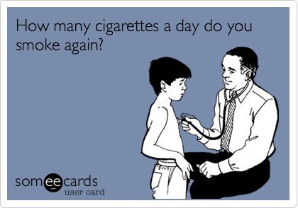 How many cigarettes a day do you smoke again?