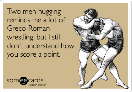 Two men hugging reminds me a lot of Greco-Roman wrestling, but I still don't understand how you score a point.