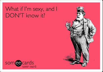 How do i know if im sexy