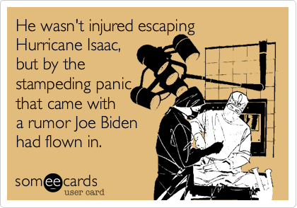 He wasn't injured escaping Hurricane Isaac, but by the stampeding panic that came with a rumor Joe Biden had flown in.