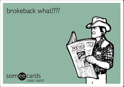 brokeback what????