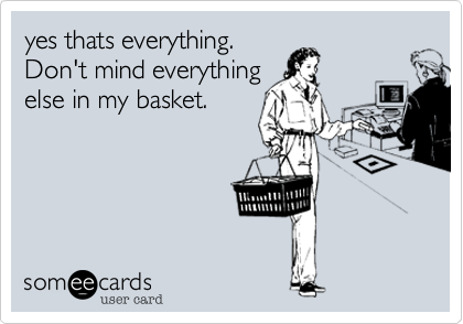 yes thats everything. Don't mind everything else in my basket.