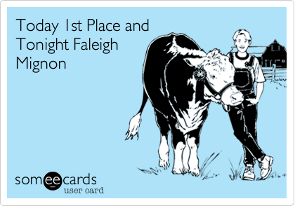 Today 1st Place and Tonight Faleigh Mignon