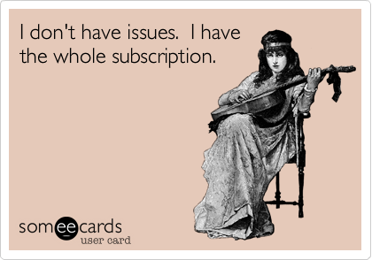 I don't have issues.  I have the whole subscription.