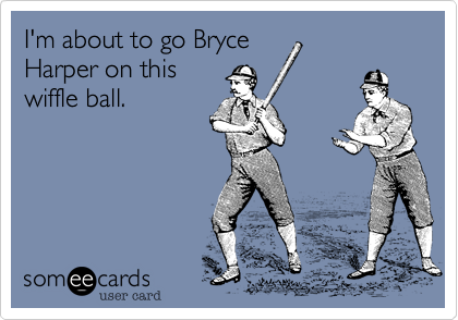 1346642044579_9387597 i'm about to go bryce harper on this wiffle ball sports ecard