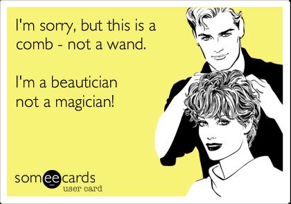 I'm sorry, but this is a comb - not a wand.    I'm a beautician not a magician!