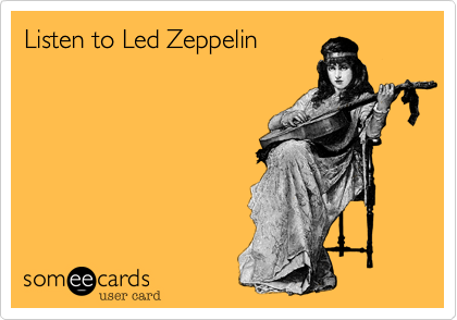 Listen to Led Zeppelin