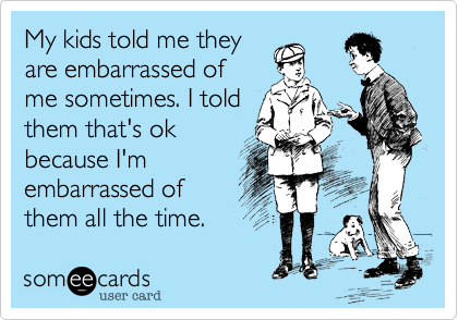 My kids told me they