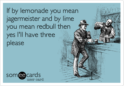 If by lemonade you mean