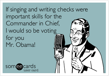 If singing and writing checks were important skills for the